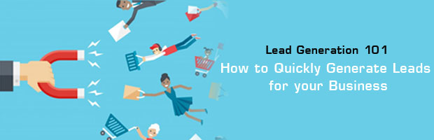 Lead Generation 101: How to Quickly Generate Leads for your Business